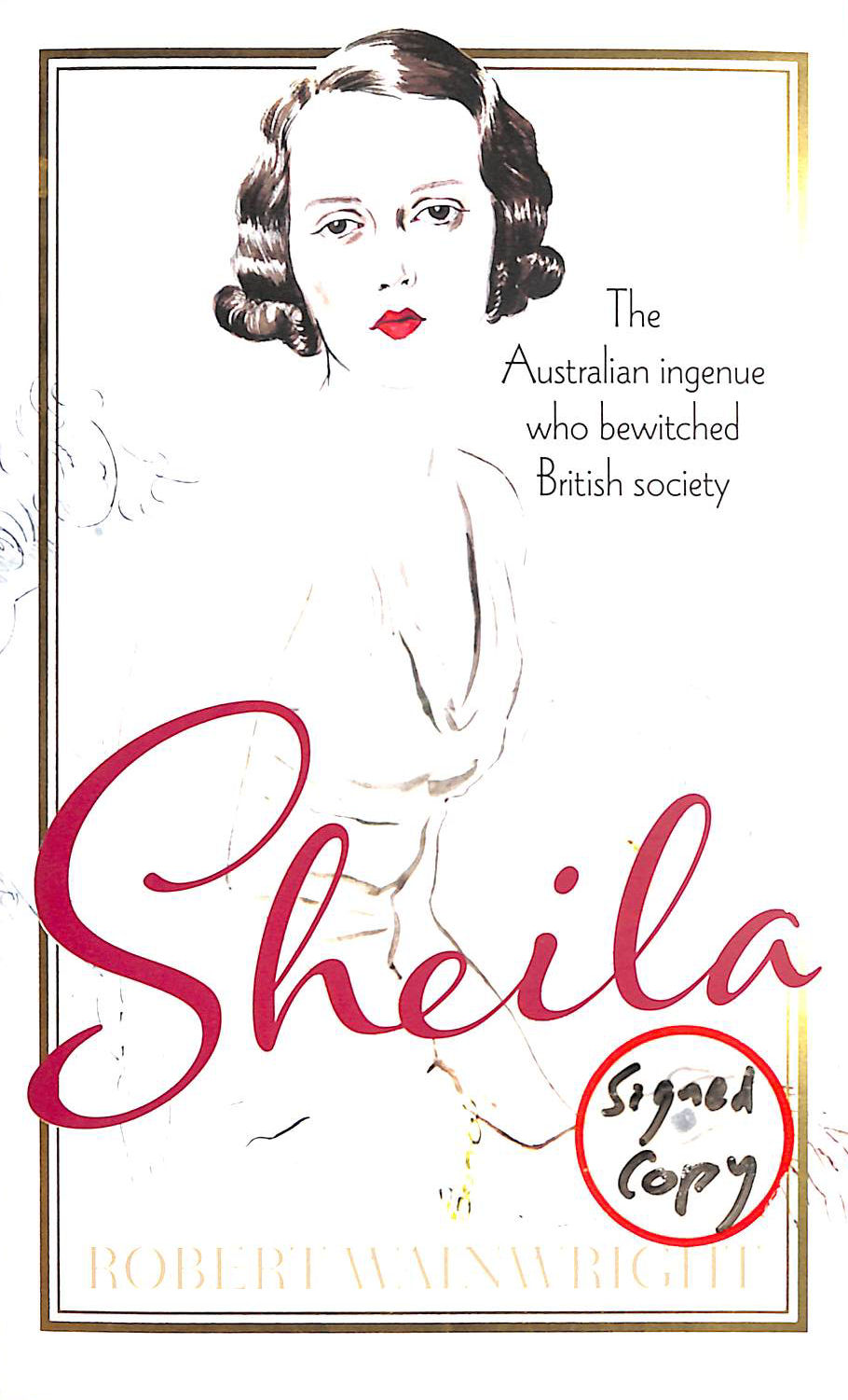 Image for Sheila: The Australian Ingenue Who Bewitched British Society