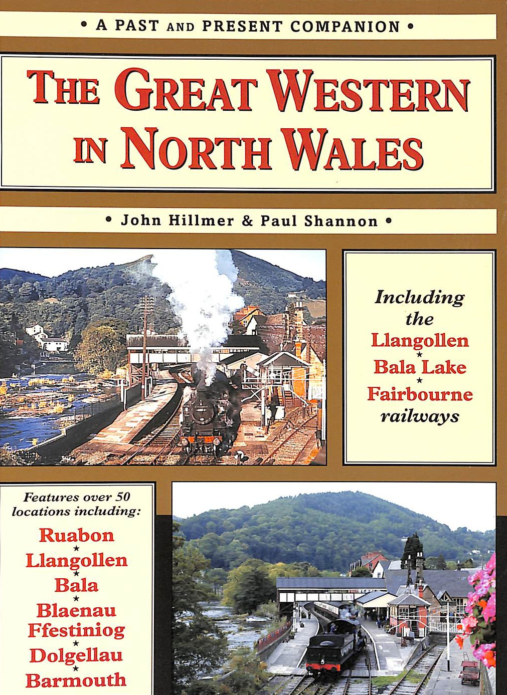 Image for The Great Western in North Wales: Including the Llangollen, Bala Lake and Fairbourne Railways (British Railways Past & Present)