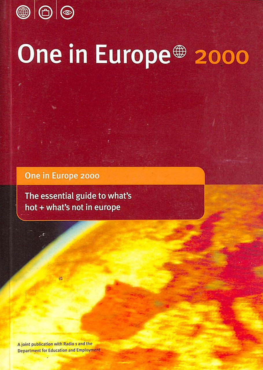 Image for One in Europe 2000: The Essential Guide to Whar's Hot + What Not in Europe: Your Complete Guide To Working, Studying Or Taking Time Out In Europe, And In Australia, New Zealand, Canada And The USA