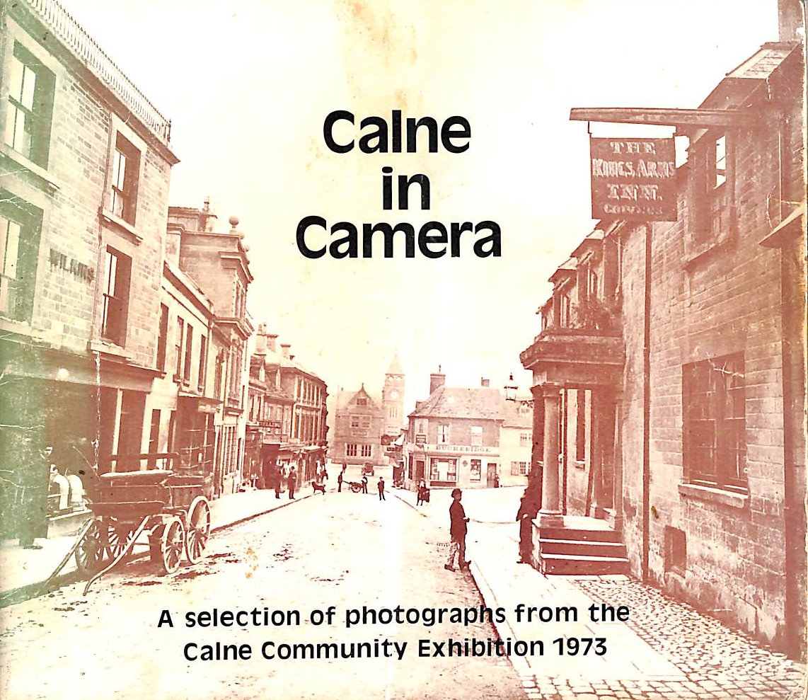 Image for Calne in Camera: A Selection of Photography from the Calne Community Exhibition, 1973