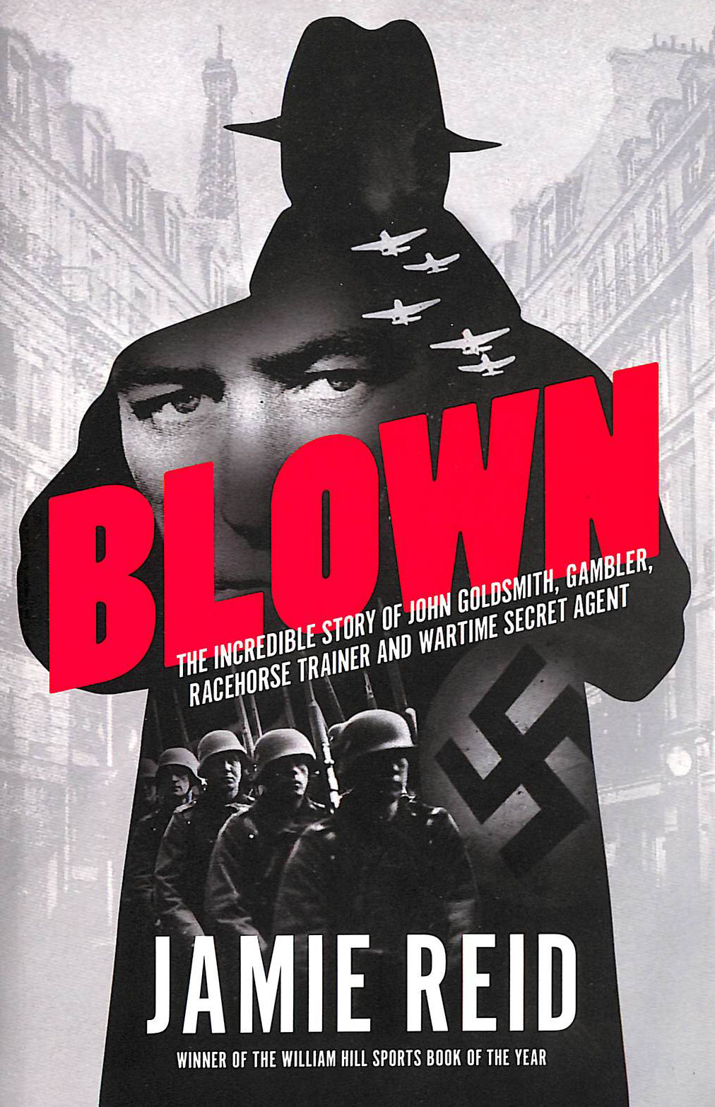 Image for Blown: The Incredible Story of John Goldsmith, Racehorse Trainer, Gambler and Wartime Secret Agent
