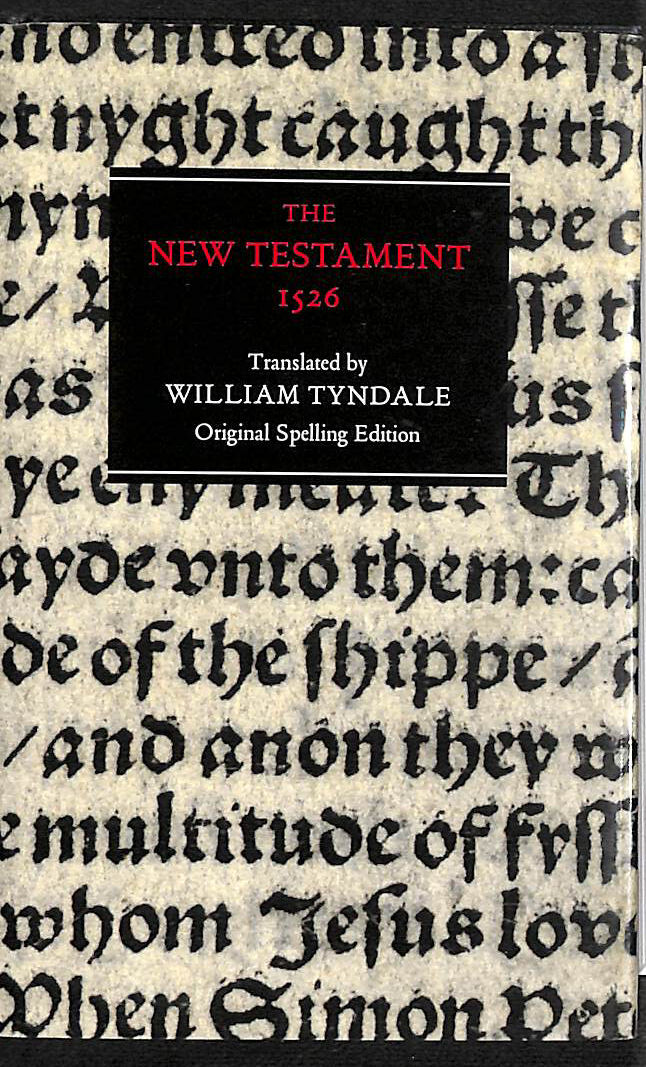 Image for The New Testament: Tyndale Bible, 1526 New Testament - Original Spelling Edition
