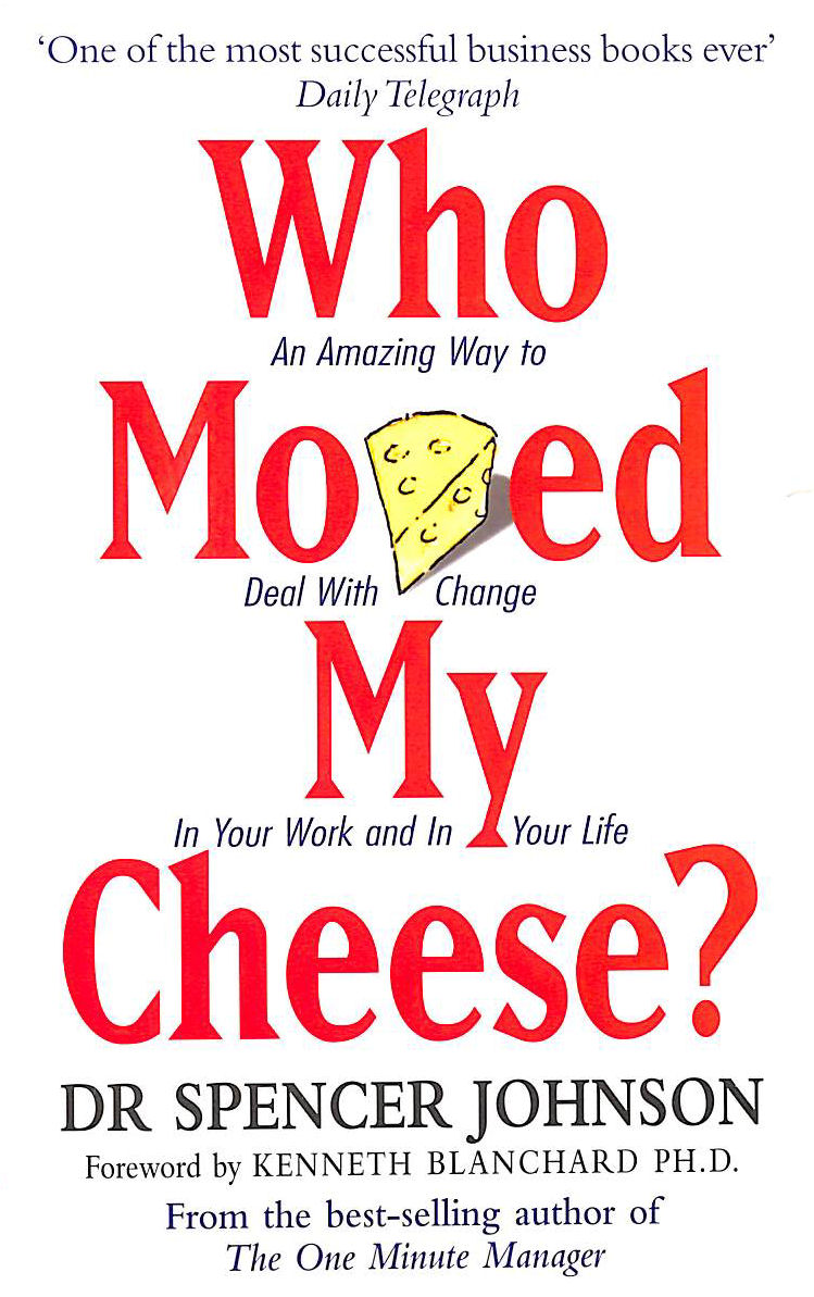 Image for Who Moved My Cheese: An Amazing Way to Deal with Change in Your Work and in Your Life