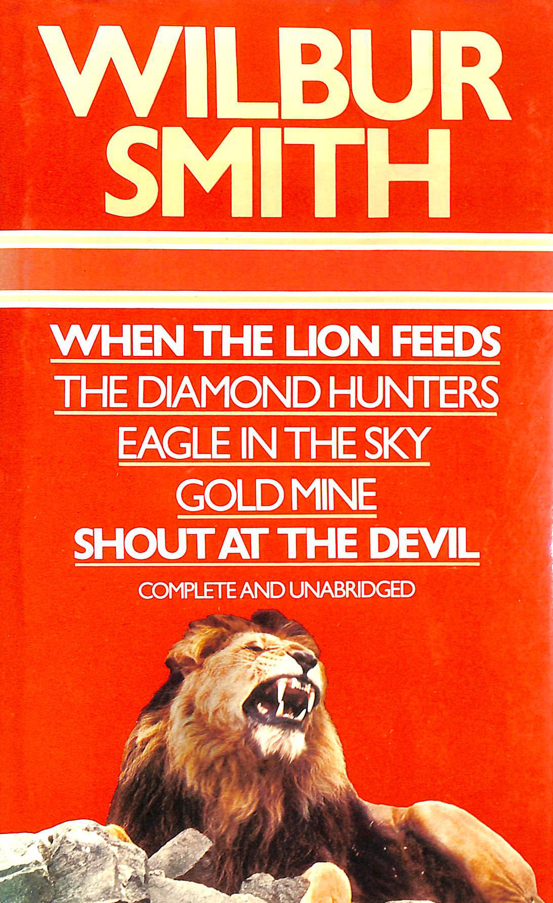 Image for Wilbur Smith Omnibus: When the Lion Feeds; The Diamond Hunters; Eagle in the Sky; Gold Mine; Shout at the Devil