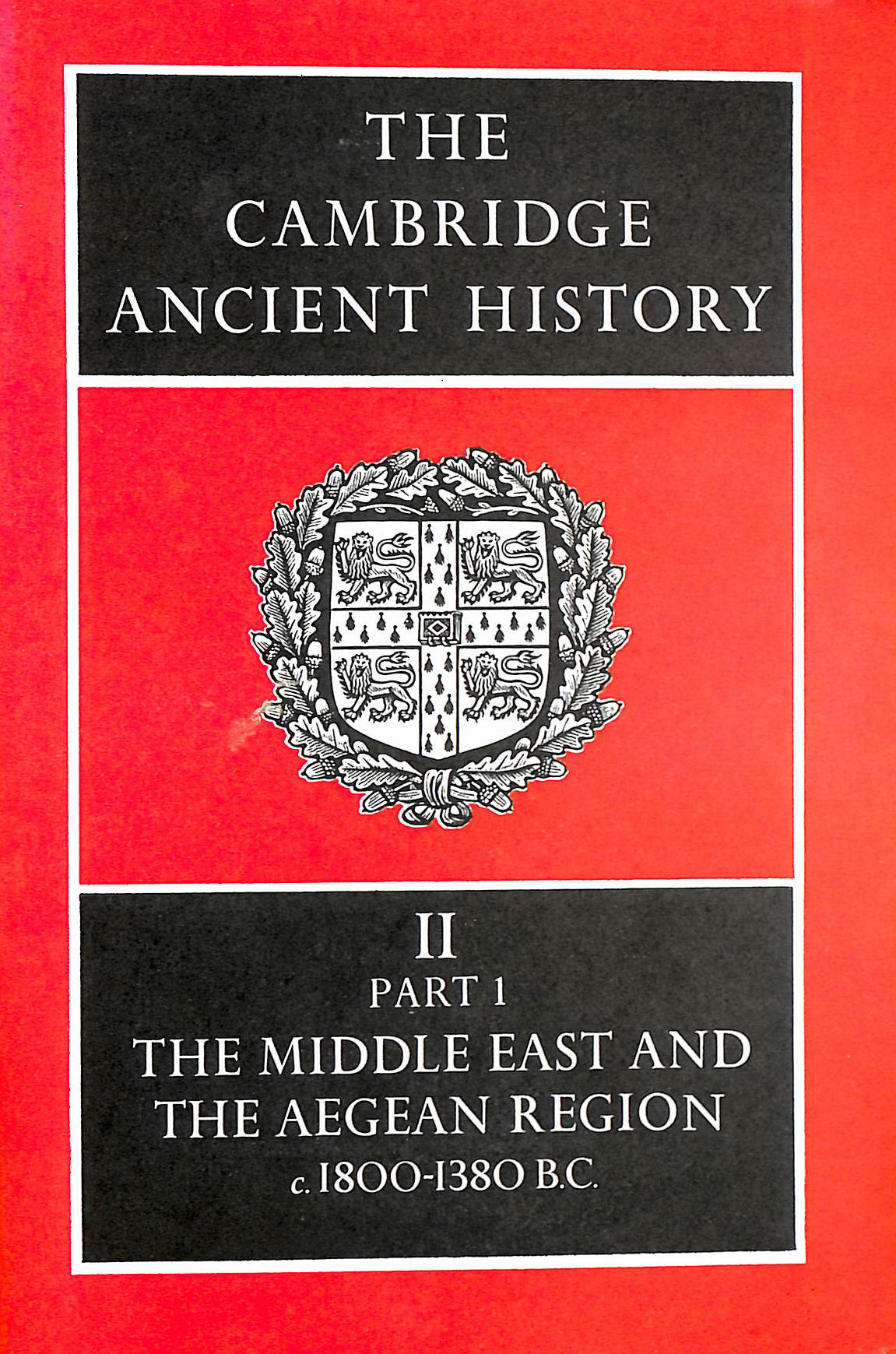 Image for The Cambridge Ancient History II Part 1 The Middle East and The Aegean Region c. 1800-1380 BC
