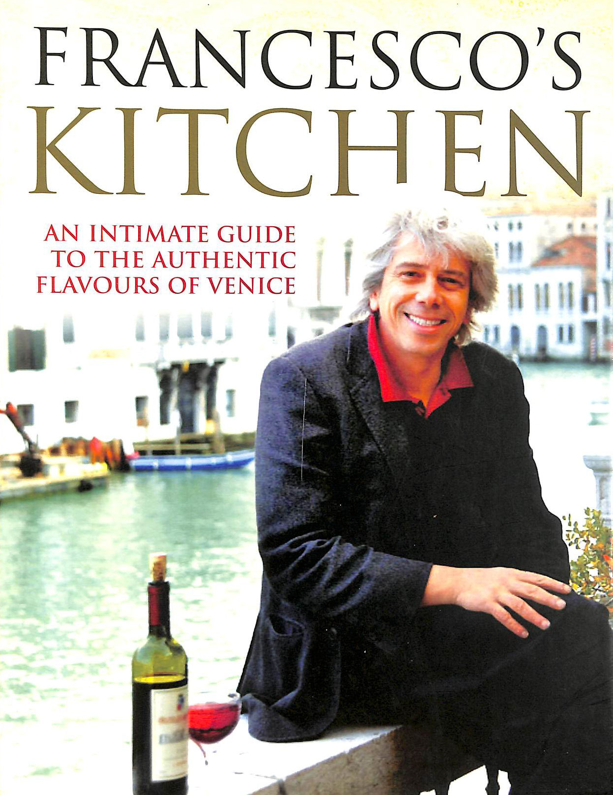 Image for Francesco's Kitchen. An Intimate Guide to the Authentic Flavours of  Venice