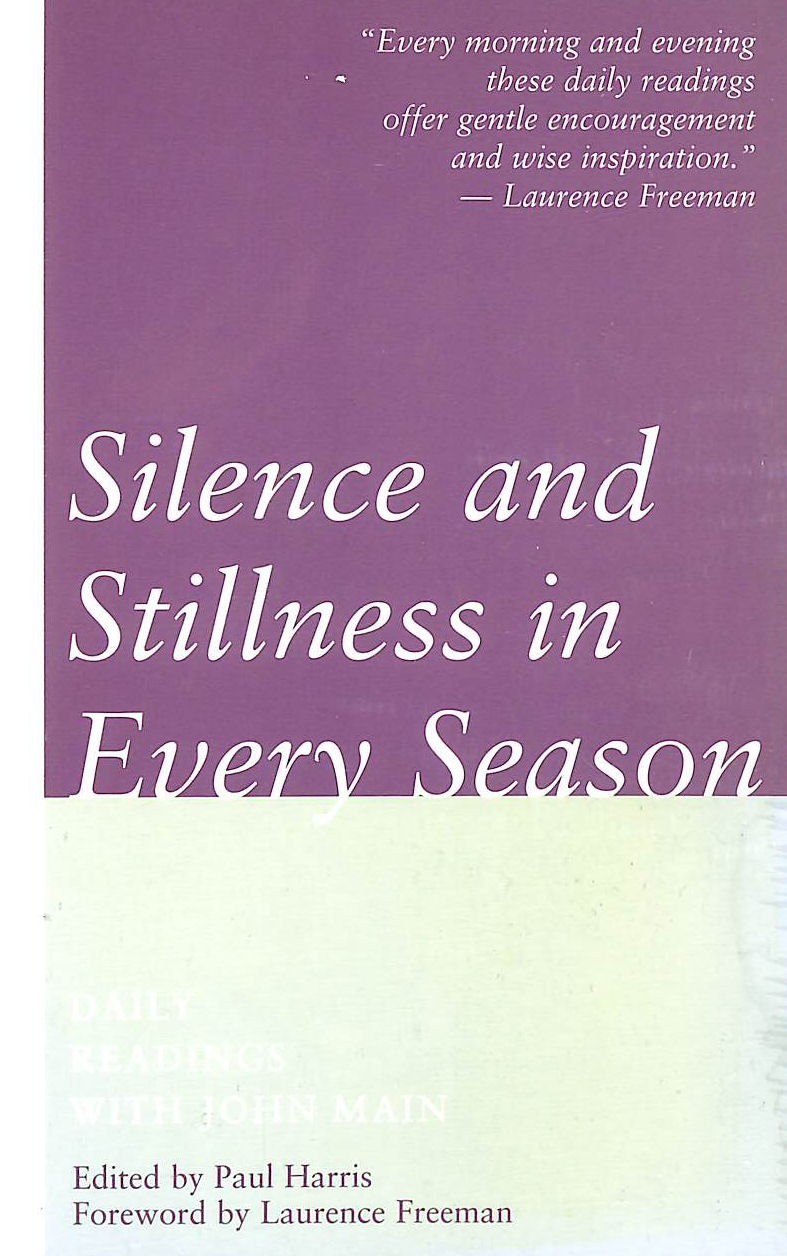 Image for Silence and Stillness in Every Season: Daily Readings with John Main