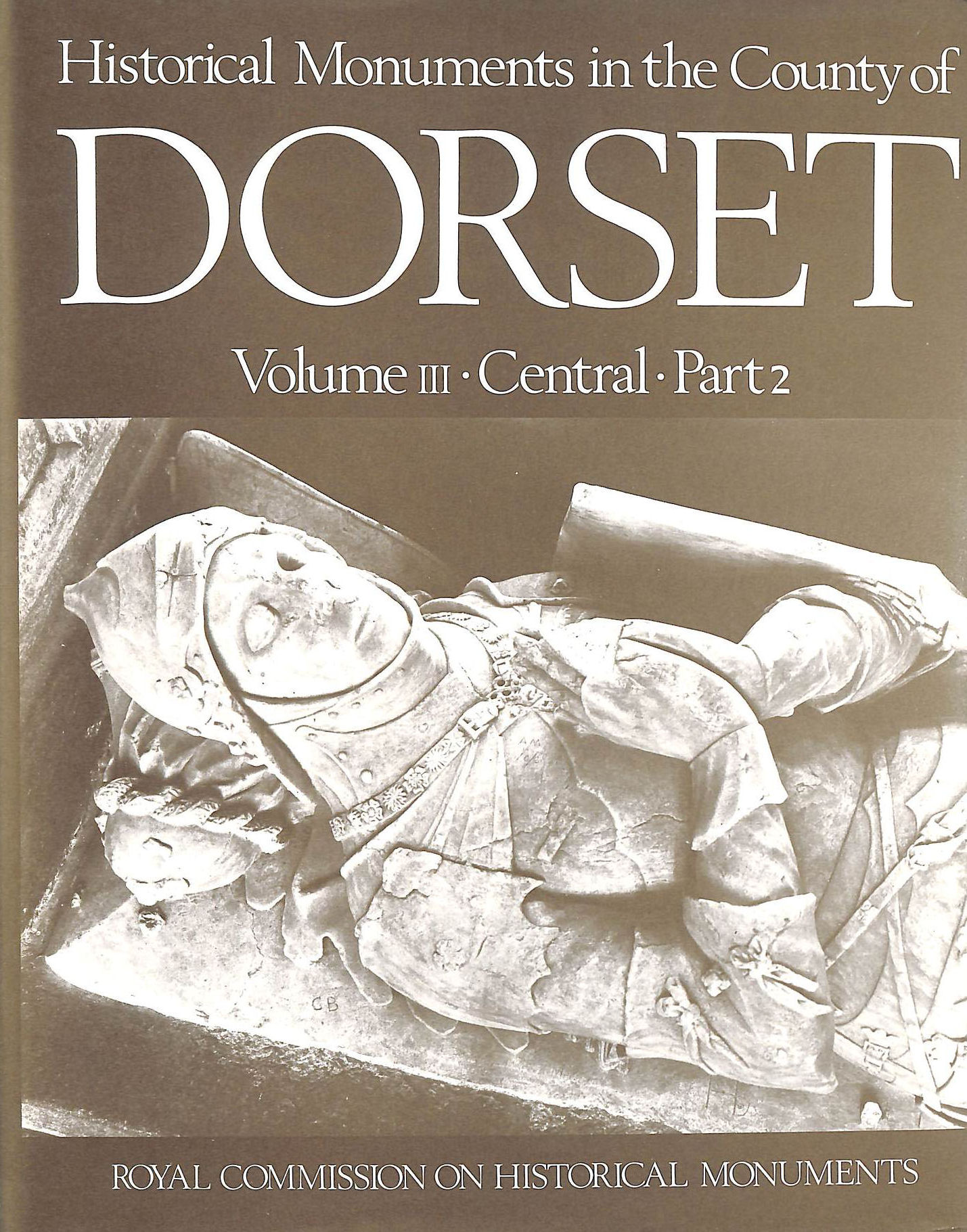 Image for An Inventory of Historical Monuments in the County of Dorset :VOLUME III: Central Part 2