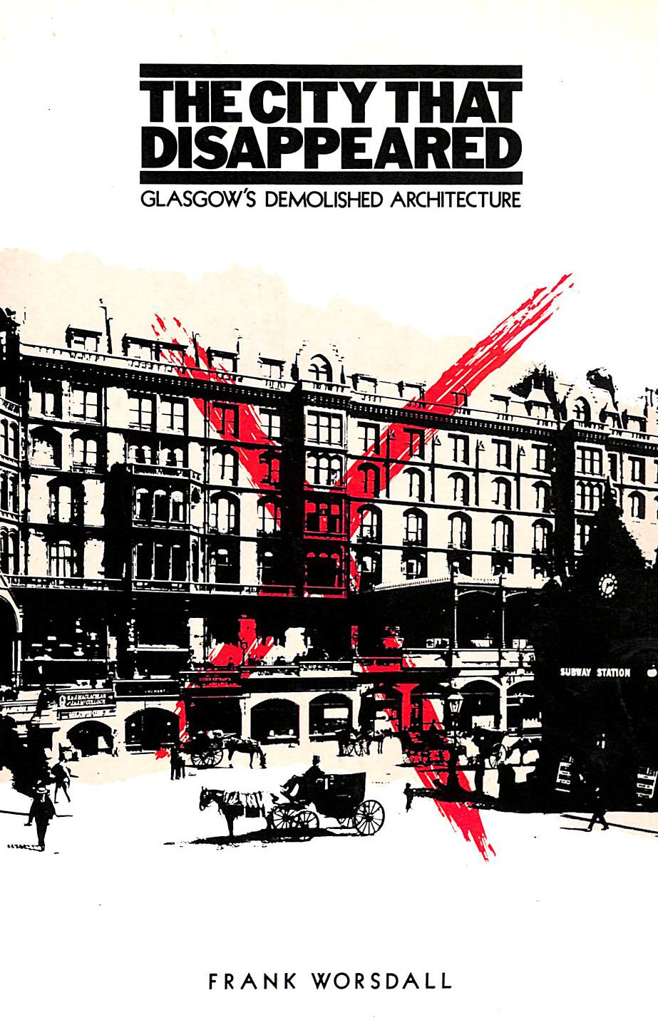 Image for The City That Disappeared: Glasgow's Demolished Architecture