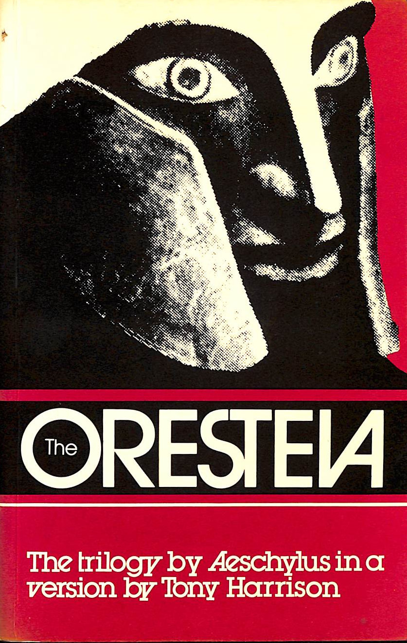 Image for The Oresteia - A Trilogy by Aeschylus in a Version by Tony Harrison