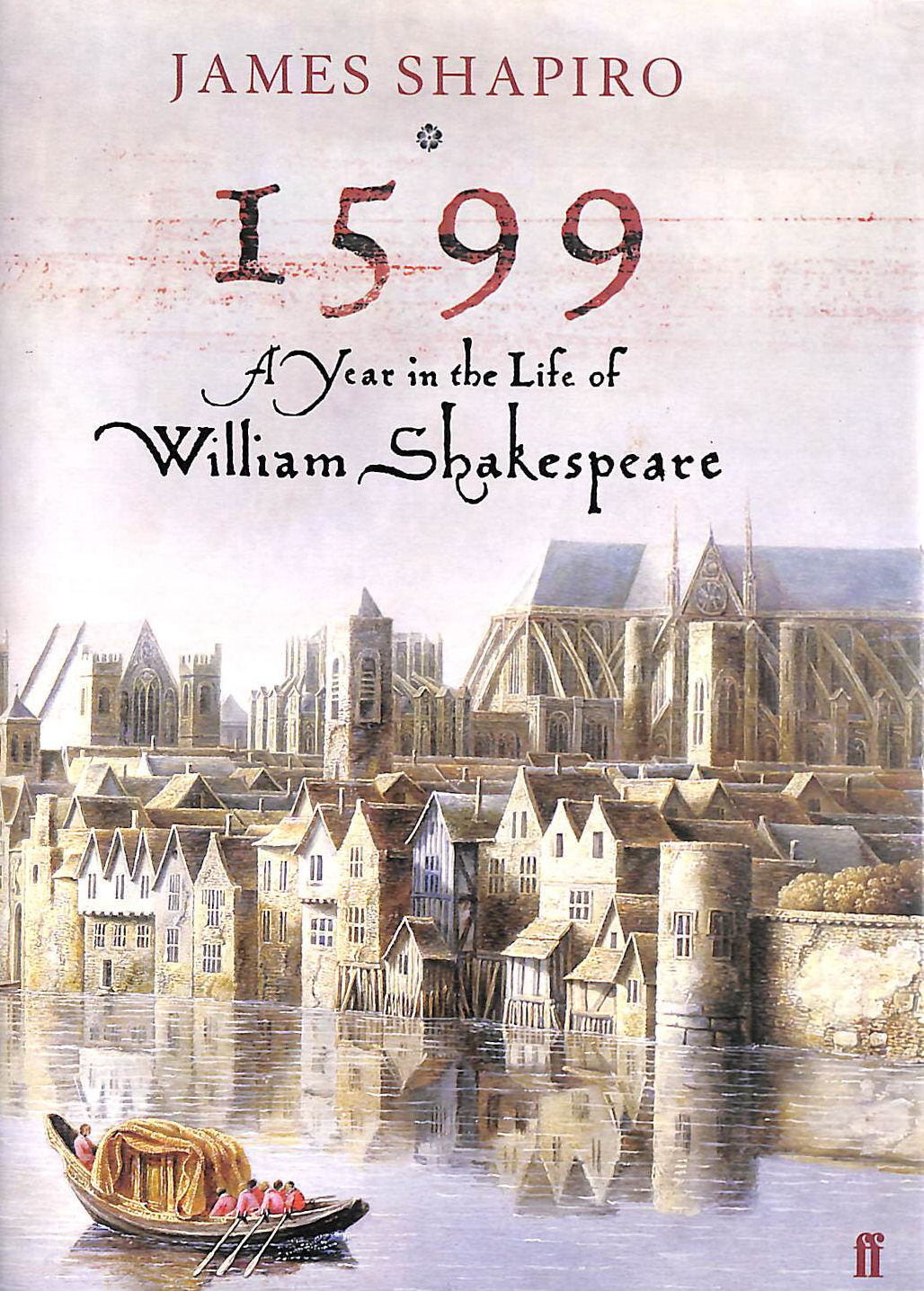 Image for 1599: A Year in the Life of William Shakespeare