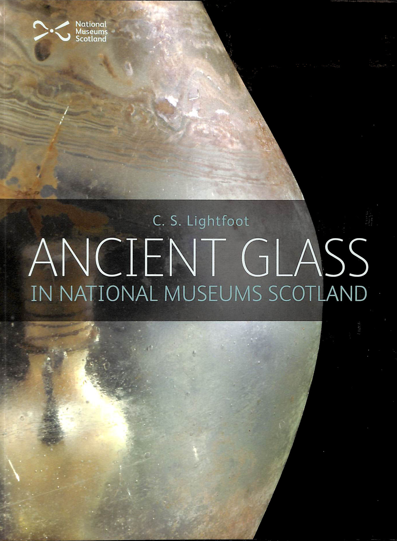 Image for Ancient Glass in the National Museums of Scotland: in National Museums Scotland (Reference)