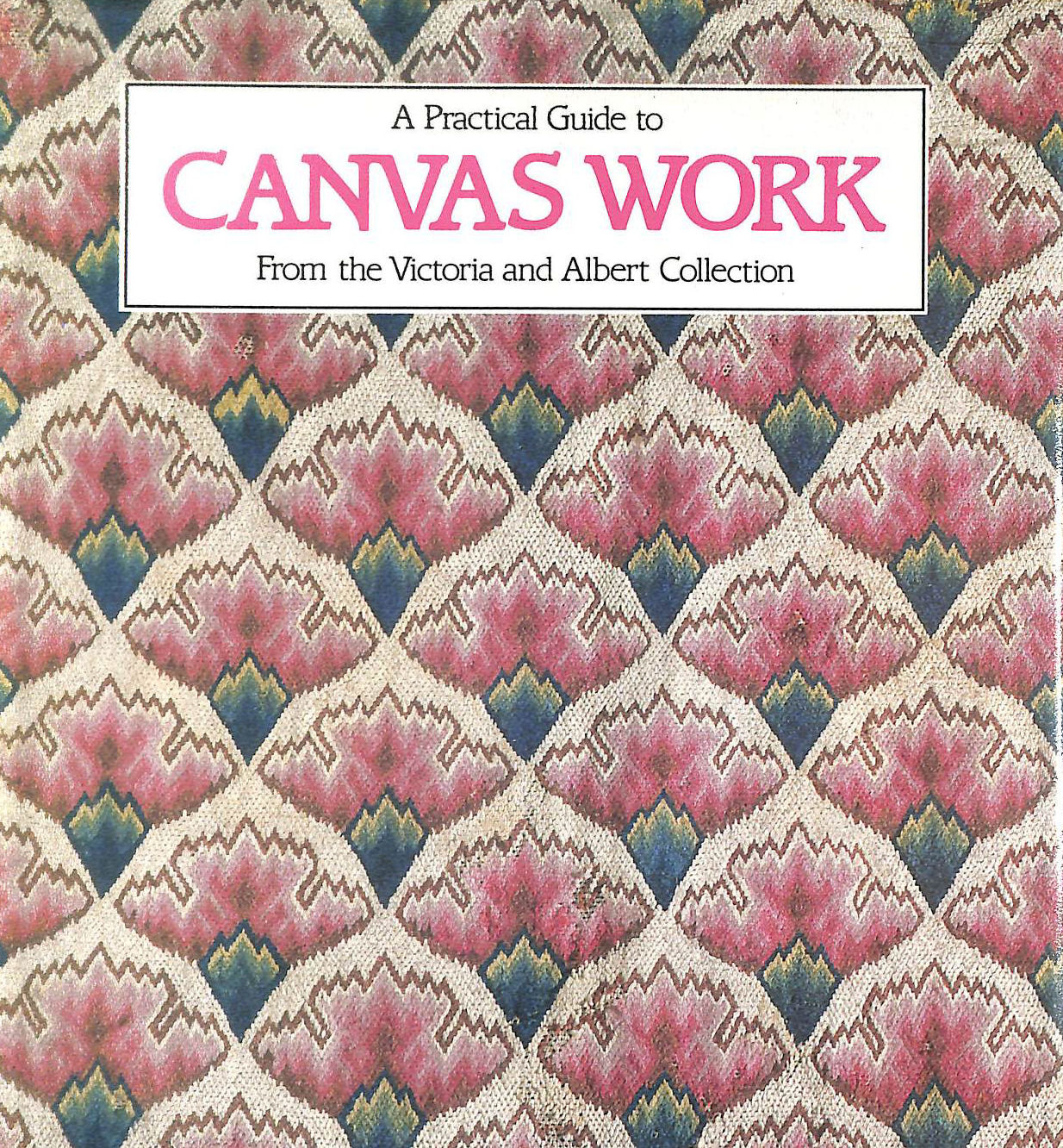 Image for A Practical Guide to Canvas Work from the Victoria and Albert Collection