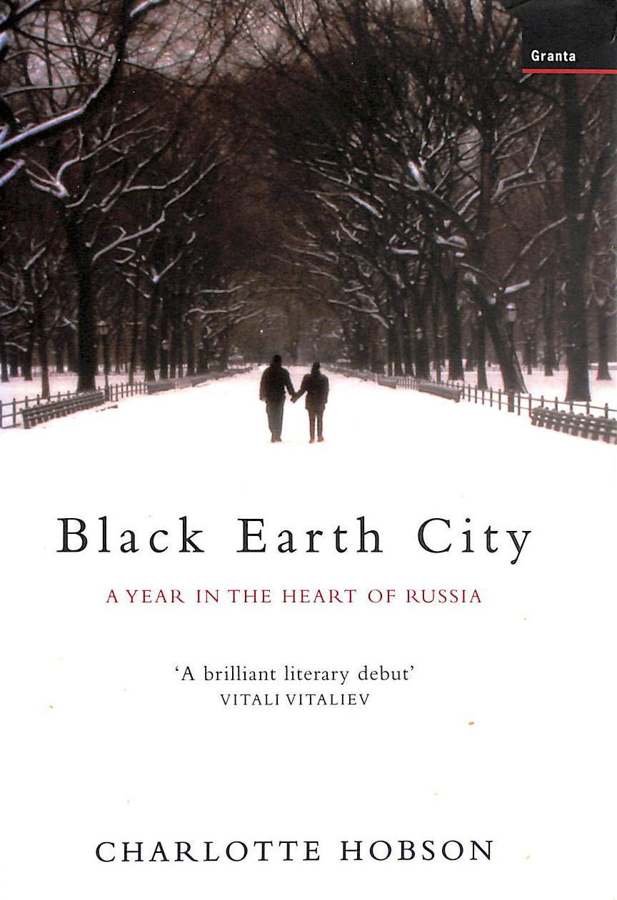 Image for Black Earth City: A Year in Provincial Russia: A Year in the Heart of Russia