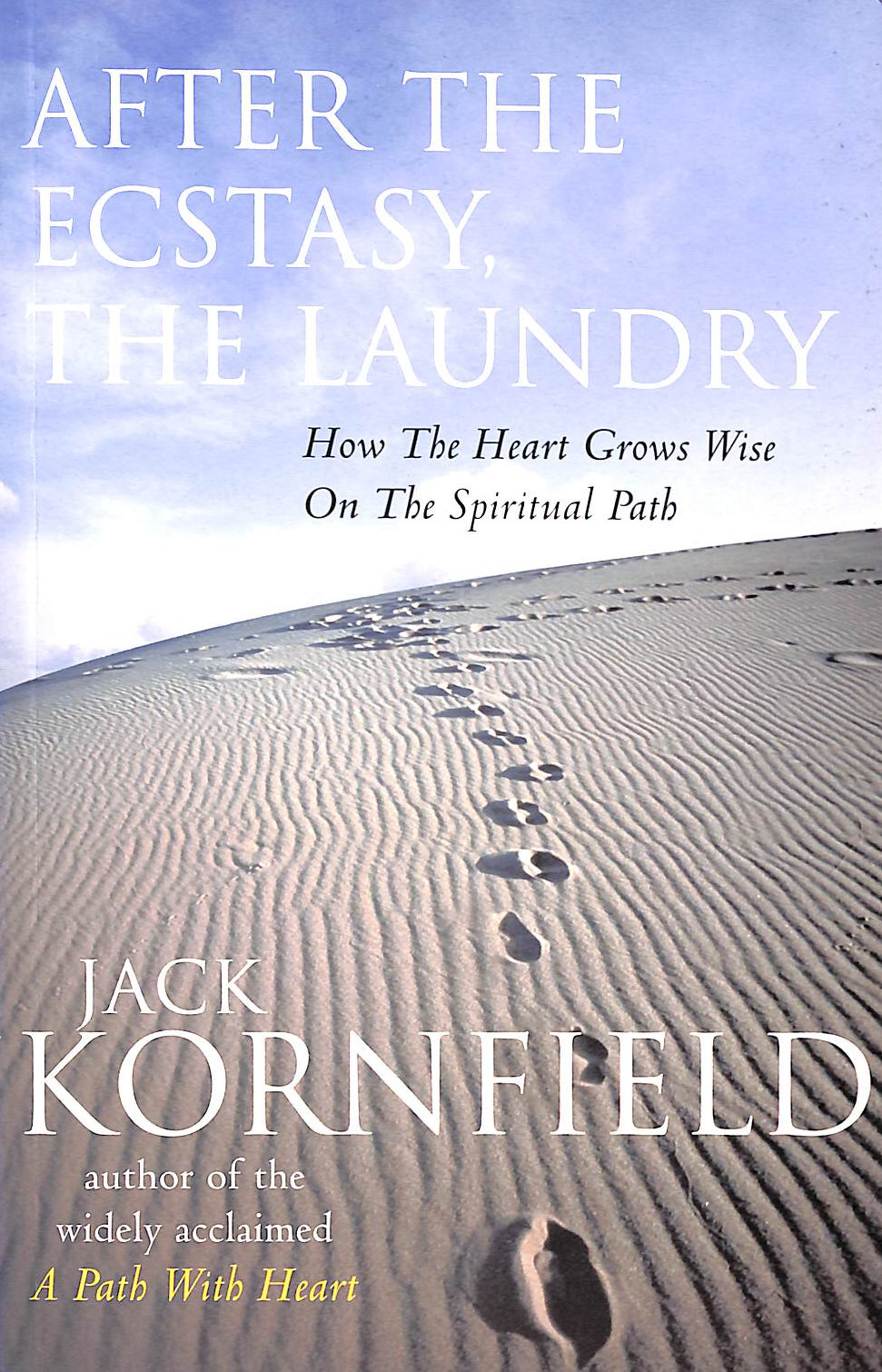 KORNFIELD, JACK - After the Ecstasy, the Laundry