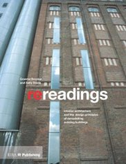 Re-readings: Interior Architecture and the Design Principles of Remodelling Existing Buildings, Stone, Sally